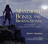 img - for Mammoth Bones and Broken Stones: The Mystery of North America's First People book / textbook / text book