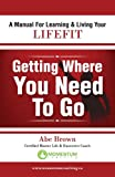 Getting Where You Need to Go, Abe Brown, 0986691305