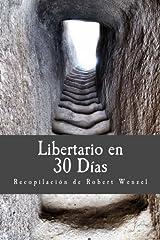 Libertario en 30 D?as (Spanish Edition) by Robert Wenzel (2014-04-29)