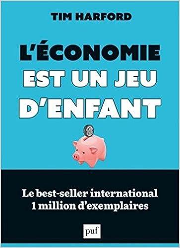 L Economie Est Un Jeu D Enfant Tim Harford 9782130729938