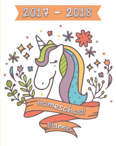 Homeschool Planner 2017 - 2018 : Ultimate weekly and monthly for mom with one kid with attendance and annual calendar(September 2017 - August 2018) PDF
