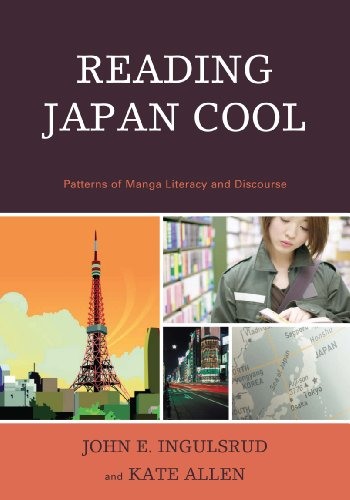 Reading Japan Cool: Patterns of Manga Literacy and Discourse ()