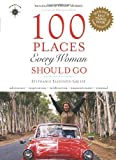 100 Places Every Woman Should Go