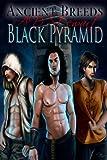 Black Pyramid: Special Edition (Ancient Breeds Book 1)