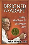 img - for Designed to Adapt: Leading Healthcare in Challenging Times book / textbook / text book