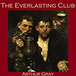 The Everlasting Club | Arthur Gray