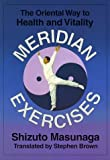 img - for Meridian Exercises: The Oriental Way to Health and Vitality Paperback February, 1997 book / textbook / text book