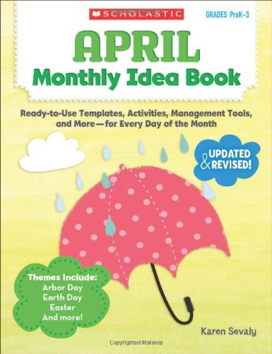 April Monthly Idea Book: Ready-to-Use Templates, Activities, Management Tools, and More - for Every Day of the Month ()