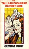 The Tallulah Bankhead Murder Case, George Baxt, 0930330897