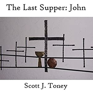 The Last Supper: John Audiobook
