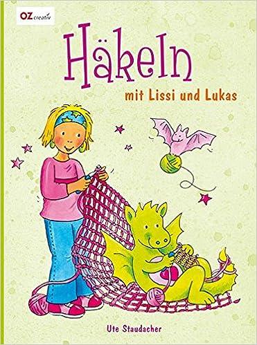 Häkeln Mit Lissi Und Lukas Amazonde Ute Staudacher Bücher