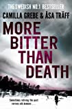 More Bitter Than Death by Camilla Grebe front cover