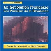 Les Prémices de la Révolution (La Révolution Française 1)   Francis Scaglia