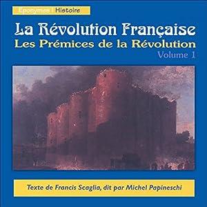 Les Prémices de la Révolution (La Révolution Française 1) | Livre audio