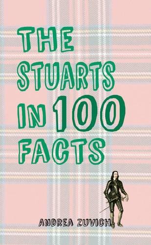 Download The Stuarts in 100 Facts PDF