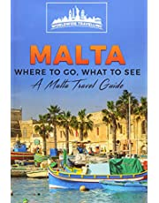 Malta: Where To Go, What To See - A Malta Travel Guide
