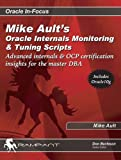 Mike Ault's Oracle Internals Monitoring and Tuning Scripts, Mike Ault, 0972751386