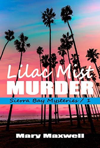 Lilac Mist Murder (Sierra Bay Mysteries Book - Bay Mist
