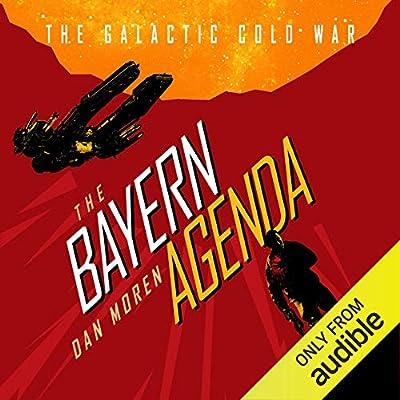 Amazon.com: The Bayern Agenda: Galactic Cold War, Book 1 ...