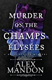 Murder on the Champs-Elysees: A Belle-Epoque Mystery (Belle-Epoque Mysteries)