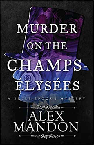 Amazon.com: Murder on the Champs-Élysées: A Belle-Époque ...