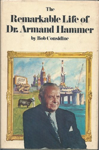The Marvellous Life of Dr. Armand Hammer (A Cass Canfield Book) by Robert Bernard Considine (1975-07-03)