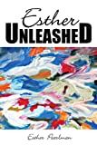 Esther Unleashed, Esther Pearlman, 146537809X
