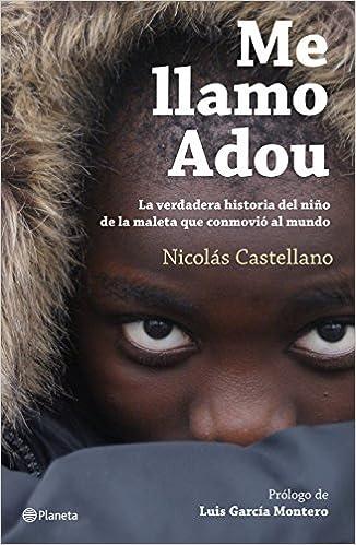 Me llamo Adou: Nicolás Castellano Flores: 9788408166566: Amazon.com: Books