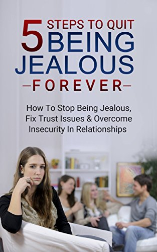How to get over trust issues and jealousy