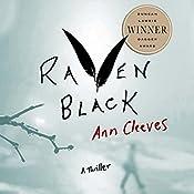 Raven Black: Book One of the Shetland Island Quartet   Ann Cleeves