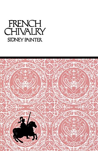French Chivalry: Chivalric Ideals and Practices in Mediaeval France - French Landscape Painters