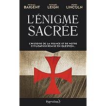L'Énigme sacrée. L'histoire de la France et de notre civilisation remise en question... (ENIGMES DE L'HI)