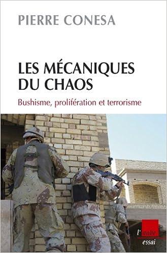 En ligne téléchargement gratuit Les Mécaniques du chaos : bushisme, prolifération et terrorisme epub, pdf