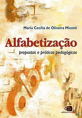 Alfabetização. Propostas e Práticas Pedagógicas by Contexto