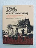 Folk Songs Out of Wisconsin, Harry B. Peters, 0870201654