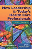 New Leadership for Today's Health Care, Louis G. Rubino and Salvador J. Esparza, 1449634311