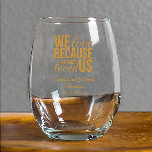 We Love Because He First Loved Us 9 Oz Stemless Wine Glass, 144 Count, Personalized With Names and Date, Printed in Gold, Engagement, Family, Great Anniversary or Couples Gift