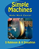 Simple Machines, K. Stoughton and S. Robinson, 1461040396