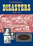 California Disasters, 1800-1900, William B. Secrest and William B. Secrest, 1884995497
