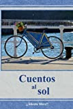 img - for Cuentos al sol (Spanish Edition) book / textbook / text book