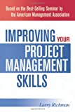 Improving Your Project Management Skills, Larry Richman, 0814408753