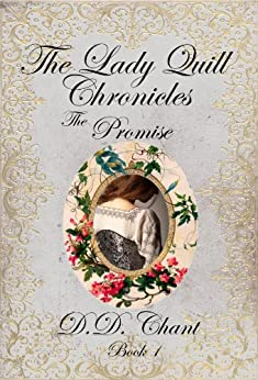 The Promise (The Lady Quill Chronicles Book 1) by [Chant, D.D.]