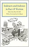 Indexers and Indexes in Fact and Fiction, Bell, Hazel, 080208494X