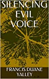 SILENCING EVIL VOICE