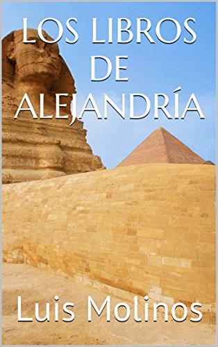 LOS LIBROS DE ALEJANDRÍA (Spanish Edition)