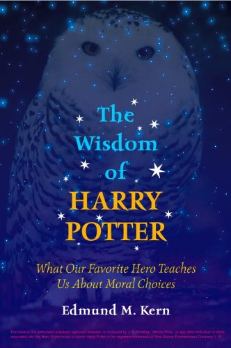 The Wisdom of Harry Potter: What Our Favorite Hero Teaches Us About Moral Choices – HPB