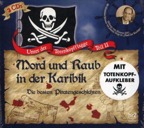 Unter der Totenkopfflagge Teil II (Doppel-Hörbuch-CD) gelesen von Marcus Off (Deutsche Stimme von Johnny Depp) (Unter Off)