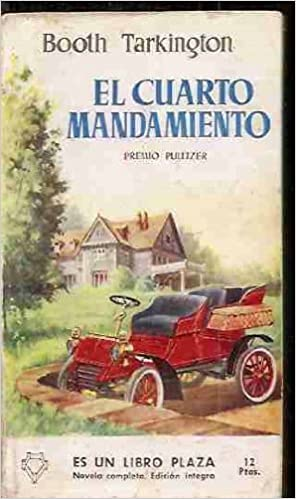 El cuarto mandamiento: Booth Tarkington: Amazon.com: Books