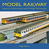 Model Railway Layout, Construction and Design Techniques, Nigel Burkin, 1847971814