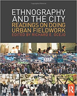 Ethnography and the City: Readings on Doing Urban Fieldwork (The Metropolis and Modern Life)